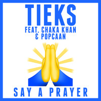 TIEKS feat. Chaka Khan & Popcaan - Say a Prayer