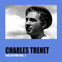 Charles Trenet - Charles Trenet Collection Vol. 1