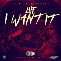 LHF - I Want It (Explicit)