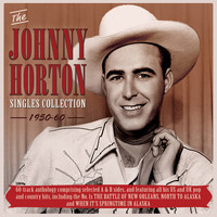 Johnny Horton - The Johnny Horton Singles Collection 1950-60