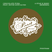 Chocolate Puma feat. David Goncalves - A Star Is Born (Remixes)