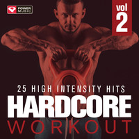 Power Music Workout - Hardcore Workout Vol. 2 - 25 High Intensity Hits