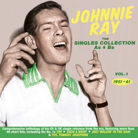 Johnnie Ray - The Singles Collection As & BS 1951-61, Vol. 1