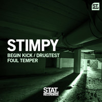 Stimpy - Begin Kick / Drugtest / Foul Temper