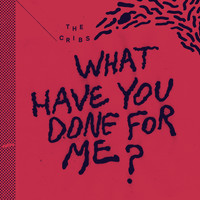 The Cribs - What Have You Done for Me