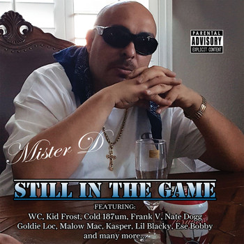Mister D - Still in the Game (Explicit)