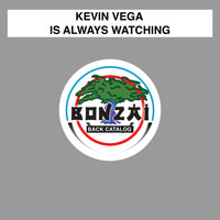 Kevin Vega - Is Always Watching