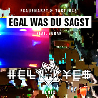 Frauenarzt - Egal was du sagst (HELL YES REMIX [Explicit])