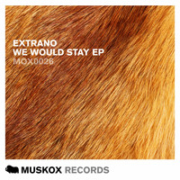 Extrano - We Would Stay EP