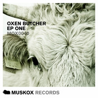 Oxen Butcher - EP One