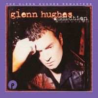 Glenn Hughes - Addiction: Remastered and Expanded