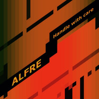 Alfre - Handle With Care