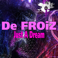 De FROiZ - Just a Dream