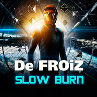 De FROiZ - Slow Burn