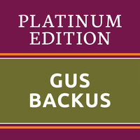 Gus Backus - Gus Backus - Platinum Edition (The Greatest Hits Ever!)