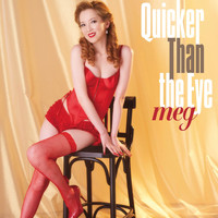 Meg - Quicker Than the Eye