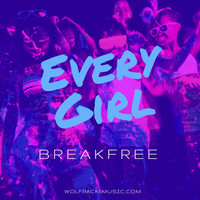Breakfree - Every Girl