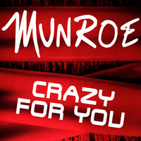 Munroe - Crazy for You