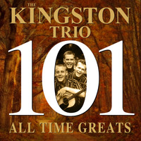 The Kingston Trio - 101 All Time Greats