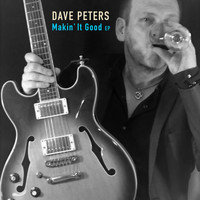 Dave Peters - Makin' It Good - EP