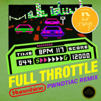Muneshine - Full Throttle (feat. The Darcys) [PWNDTIAC Remix]
