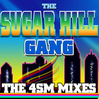 The Sugarhill Gang - The 4sm Mixes