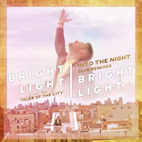 Bright Light Bright Light - Into the Night (Club Remixes)