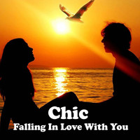 Chic - Falling in Love with You