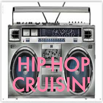 Various Artists - Hip-Hop Cruisin'