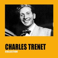 Charles Trenet - Charles Trenet Collection