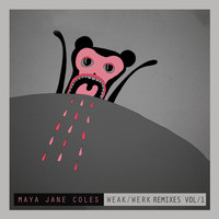 Maya Jane Coles - Weak, Vol. 1 (Remixes)