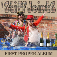The Stiff Joints - First Proper Album (Explicit)