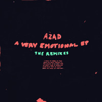Azad - A Very Emotional EP: The Remixes - EP (Explicit)