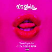 Wiz Khalifa - Something New (feat. Ty Dolla $ign) (Explicit)