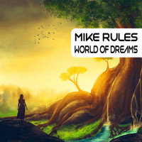 Mike Rules - World of Dreams