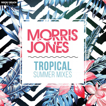 Morris Jones - Tropical Summer Mixes