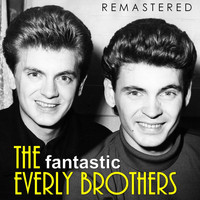 The Everly Brothers - The Fantastic Everly Brothers (Remastered)