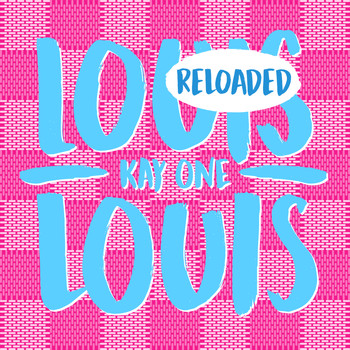 Kay One - Louis Louis Reloaded