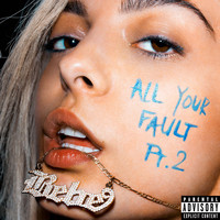 Bebe Rexha - All Your Fault: Pt. 2 (Explicit)