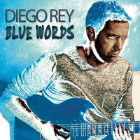 Diego Rey - Blue Words