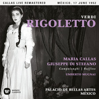 Maria Callas - Verdi: Rigoletto (1952 - Mexico City) - Callas Live Remastered
