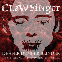 Clawfinger - Deafer Dumber Blinder