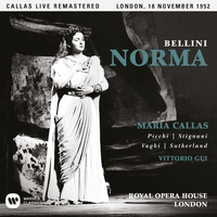 Maria Callas - Bellini: Norma (1952 - London) - Callas Live Remastered