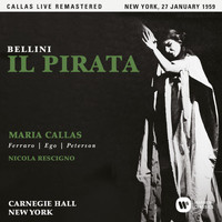 Maria Callas - Bellini: Il pirata (1959 - New York) - Callas Live Remastered