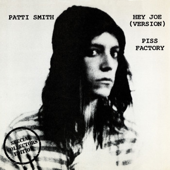 Patti Smith - Hey Joe / Piss Factory