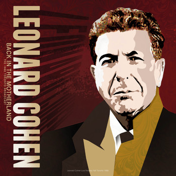 Leonard Cohen - Back in the Motherland: The 1988 Toronto Broadcast (Live)