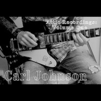 Carl Johnson - Attic Recordings, Vol. 1