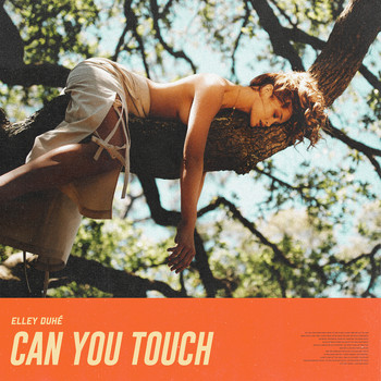 Elley Duhé - Can You Touch (Explicit)