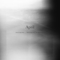 April - Nothing... Nothing's Wrong