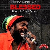 blessed - Hold up Slow Down